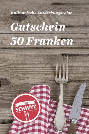 Gourmet-Gutschein «ächt SCHWYZ» CHF 50.-