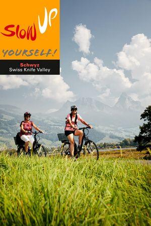 07.-10.2021 | slowUp yourself! Schwyz-Swiss Knife Valley