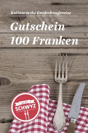 Gourmet-Gutschein «ächt SCHWYZ» CHF 100.-